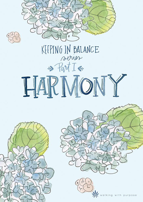 Harmony:  Keeping In Balance Series Part I