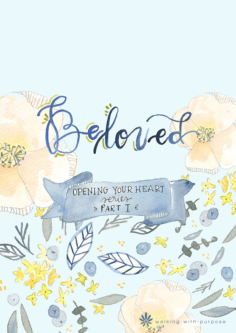 Beloved: Opening Your Heart Series Part I