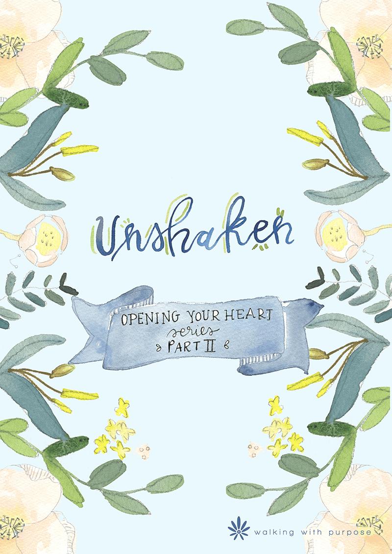 Unshaken: Open Your Heart Series Part II