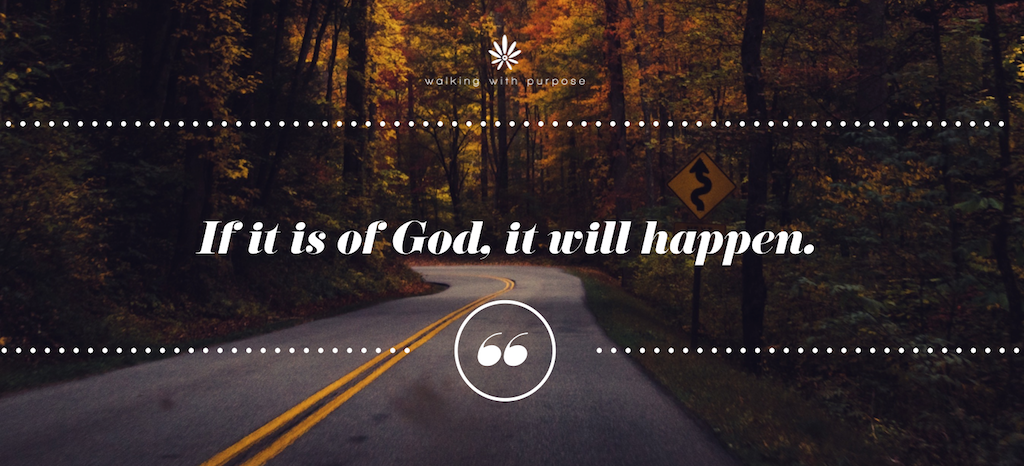 If it is of God, it will happen